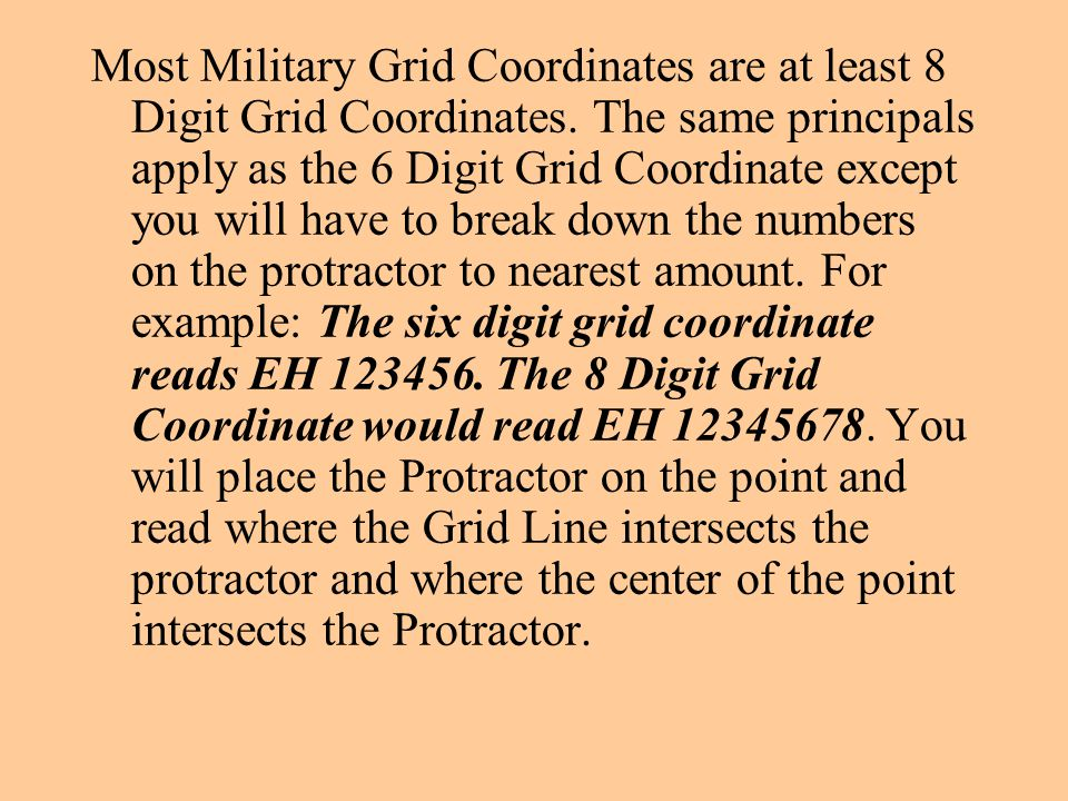 Most Military Grid Coordinates are at least 8 Digit Grid Coordinates