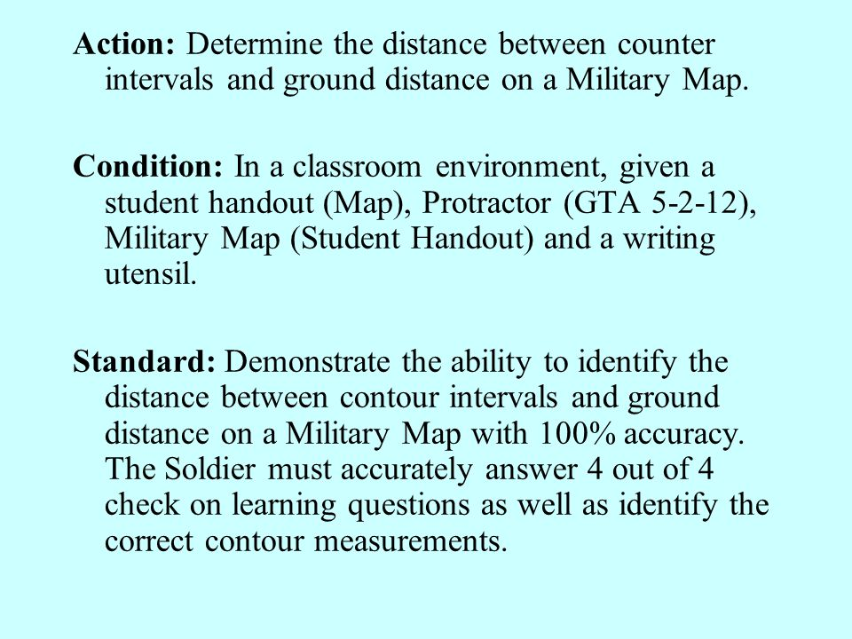 Action: Determine the distance between counter intervals and ground distance on a Military Map.