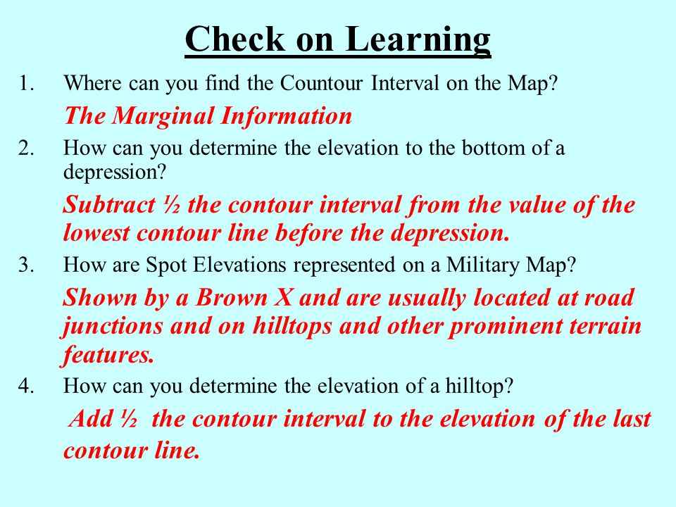 Check on Learning Where can you find the Countour Interval on the Map