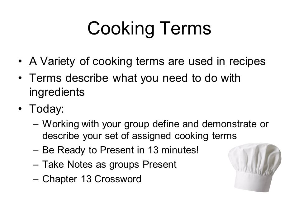 Cooking Terms A Variety of cooking terms are used in recipes