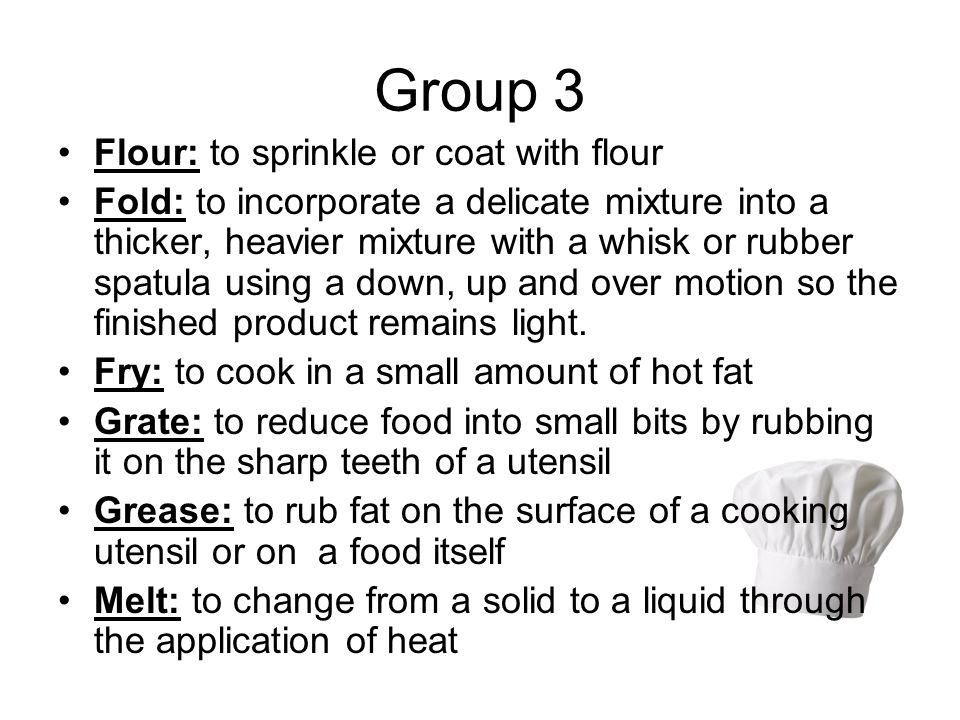 Group 3 Flour: to sprinkle or coat with flour