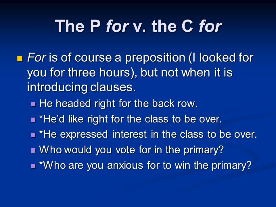The P for v. the C for For is of course a preposition (I looked for you for three hours), but not when it is introducing clauses.