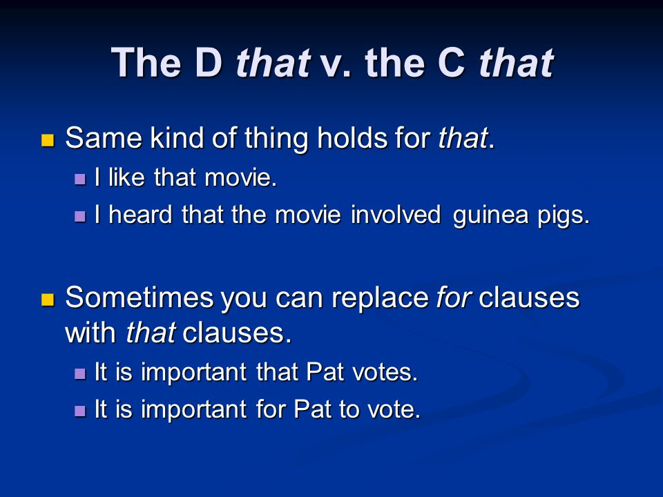 The D that v. the C that Same kind of thing holds for that.