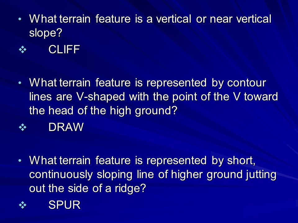 What terrain feature is a vertical or near vertical slope