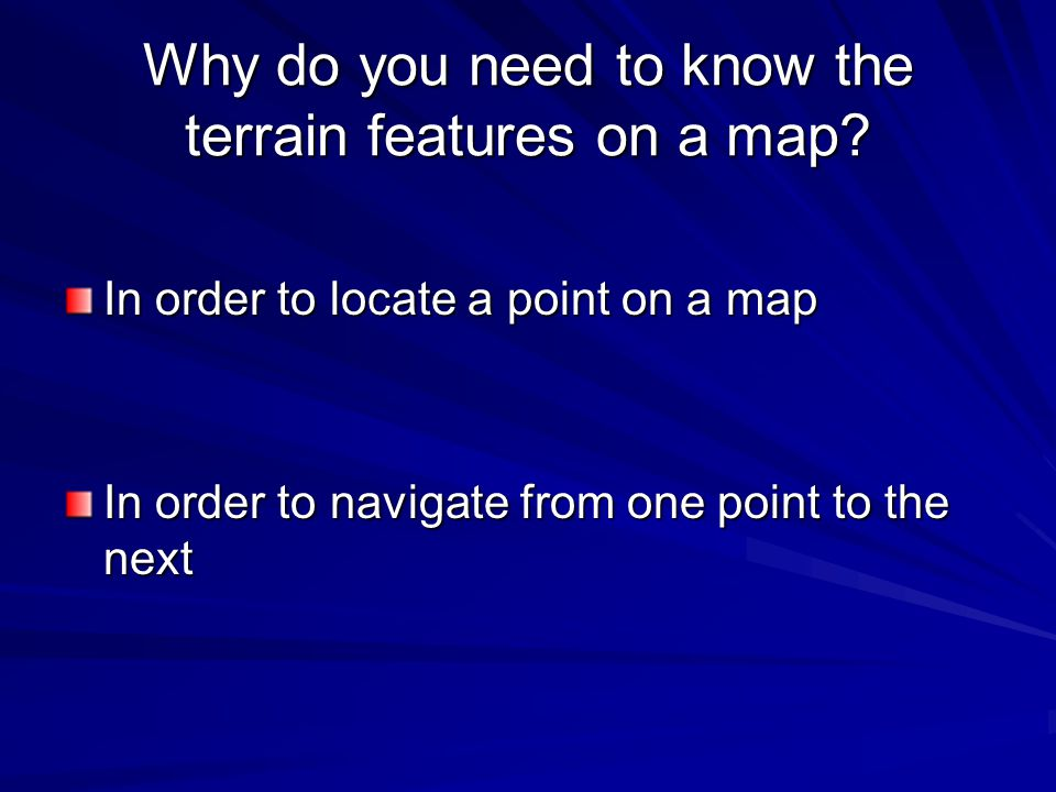 Why do you need to know the terrain features on a map
