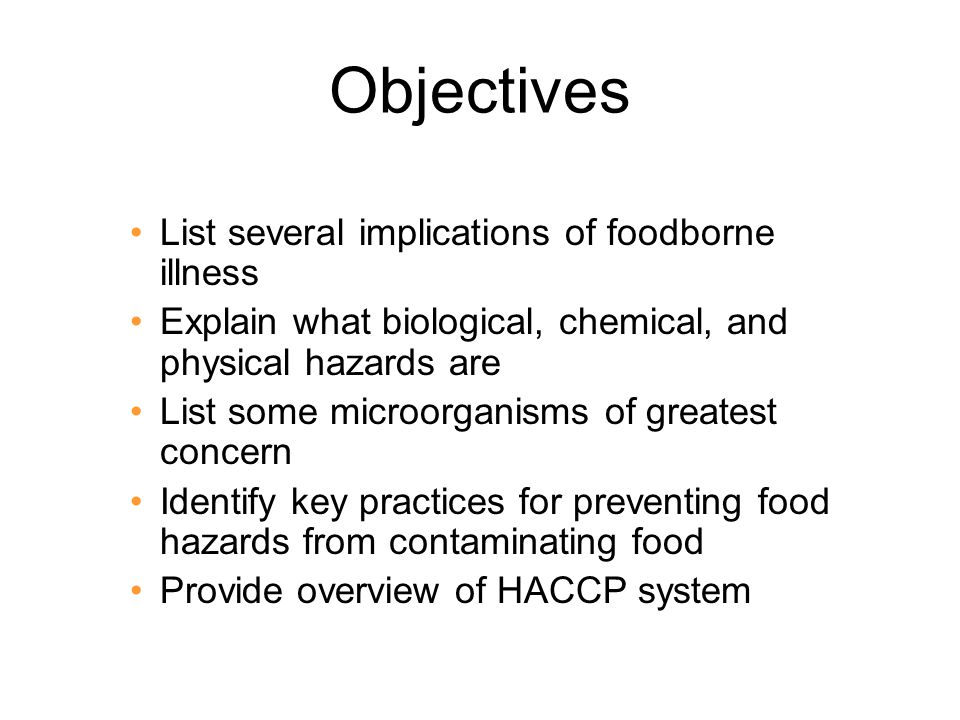 Objectives List several implications of foodborne illness