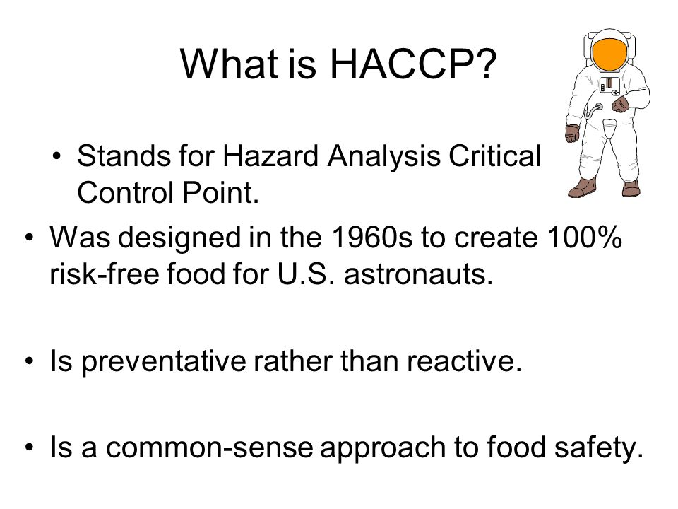 What is HACCP Stands for Hazard Analysis Critical Control Point.
