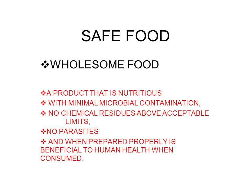 SAFE FOOD WHOLESOME FOOD A PRODUCT THAT IS NUTRITIOUS