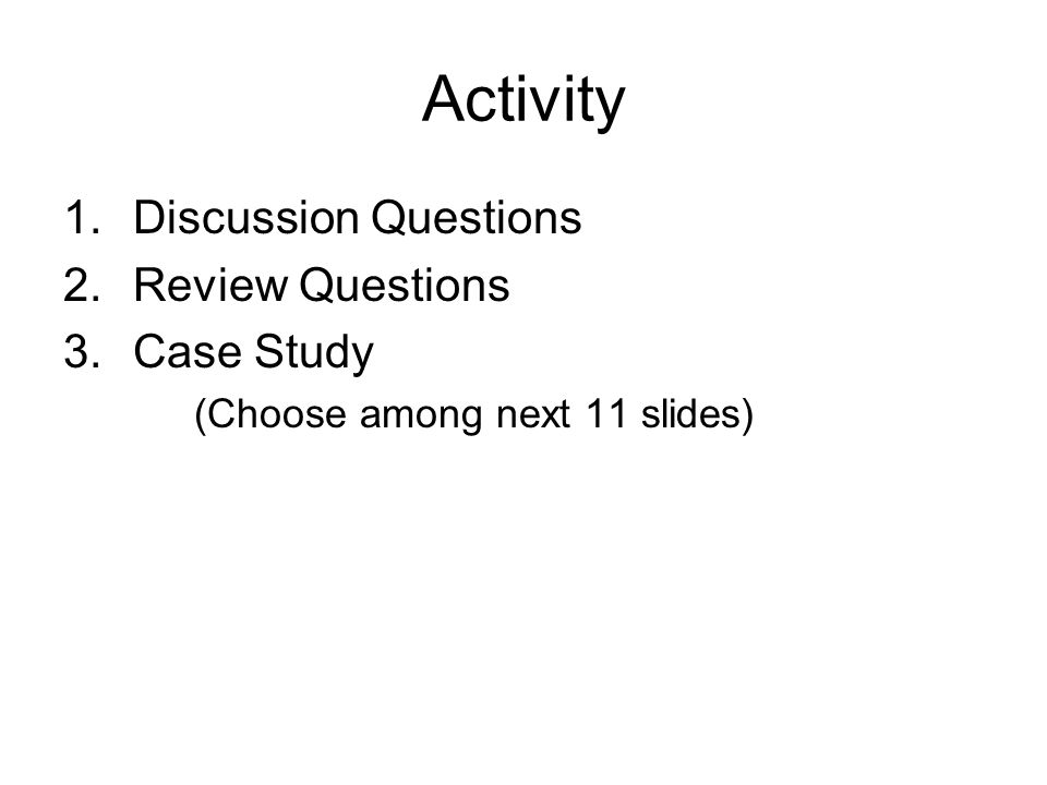 Activity Discussion Questions Review Questions Case Study