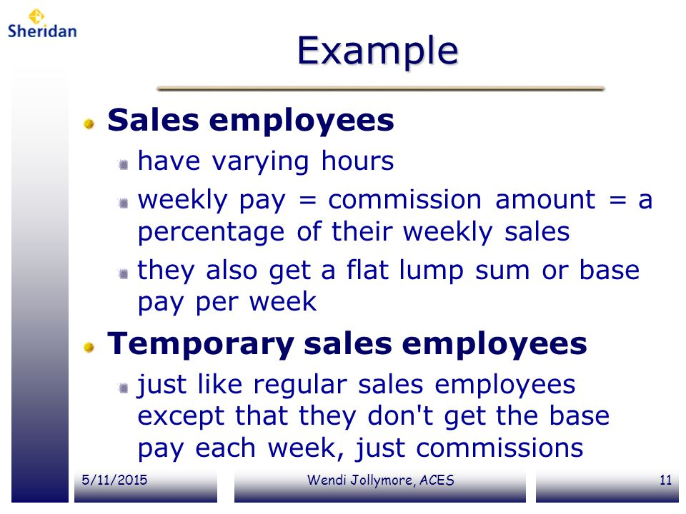 Example Sales employees Temporary sales employees have varying hours