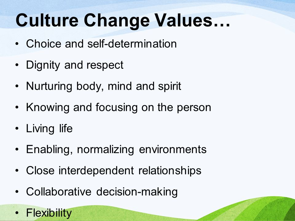 Culture Change Values…