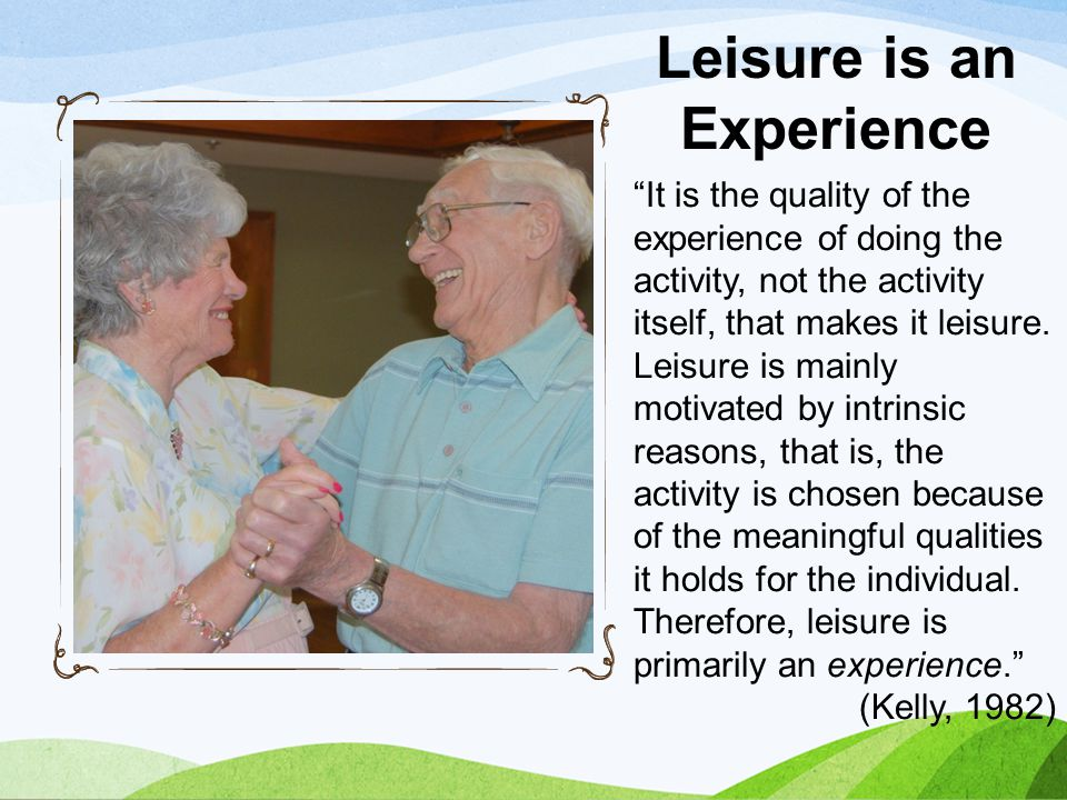 Leisure is an Experience