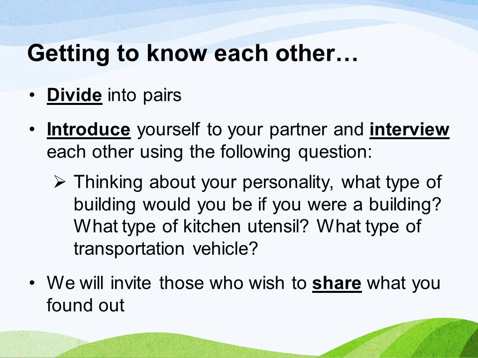 Getting to know each other…