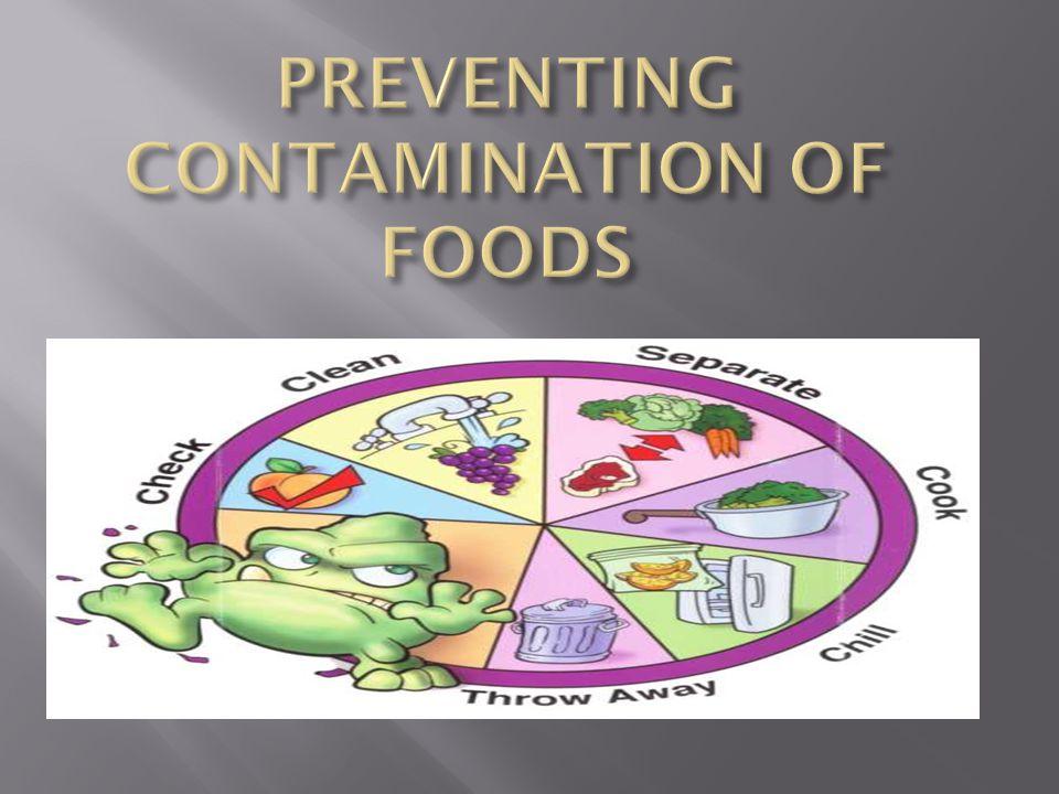 PREVENTING CONTAMINATION OF FOODS