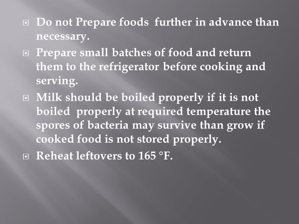 Do not Prepare foods further in advance than necessary.