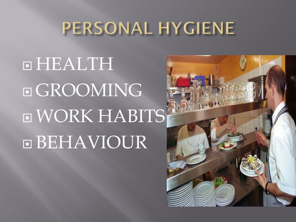 PERSONAL HYGIENE HEALTH GROOMING WORK HABITS BEHAVIOUR