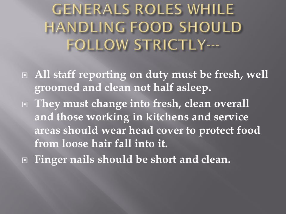 GENERALS ROLES WHILE HANDLING FOOD SHOULD FOLLOW STRICTLY---