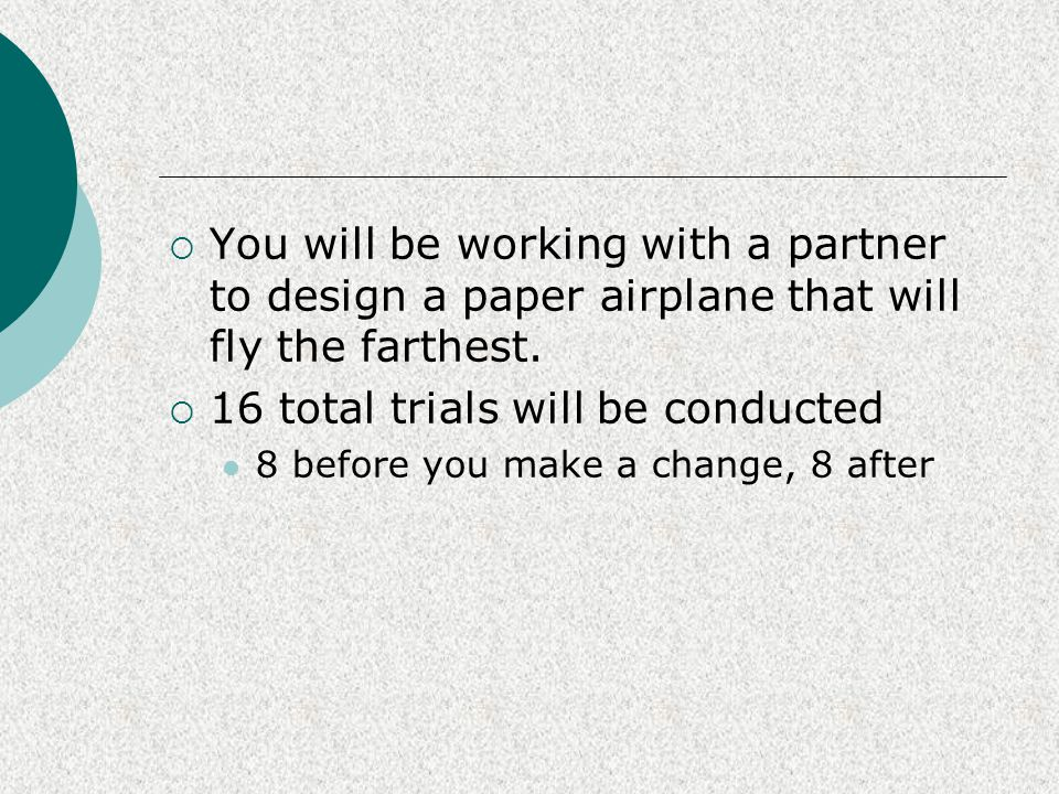 16 total trials will be conducted