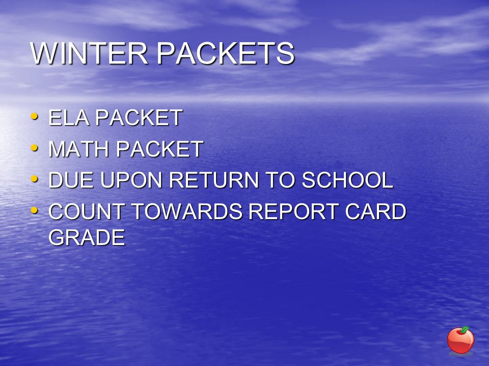 WINTER PACKETS ELA PACKET MATH PACKET DUE UPON RETURN TO SCHOOL