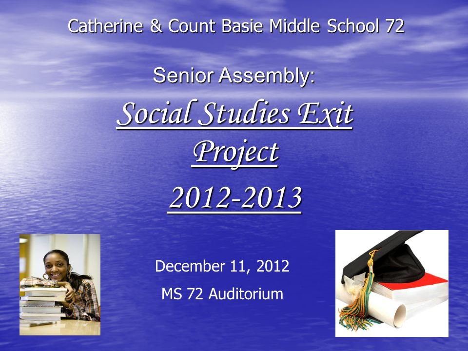 Senior Assembly: Social Studies Exit Project 2012-2013