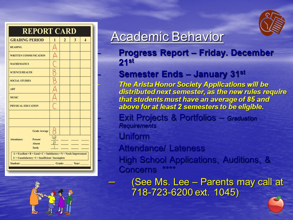 Academic Behavior Progress Report – Friday. December 21st. Semester Ends – January 31st.