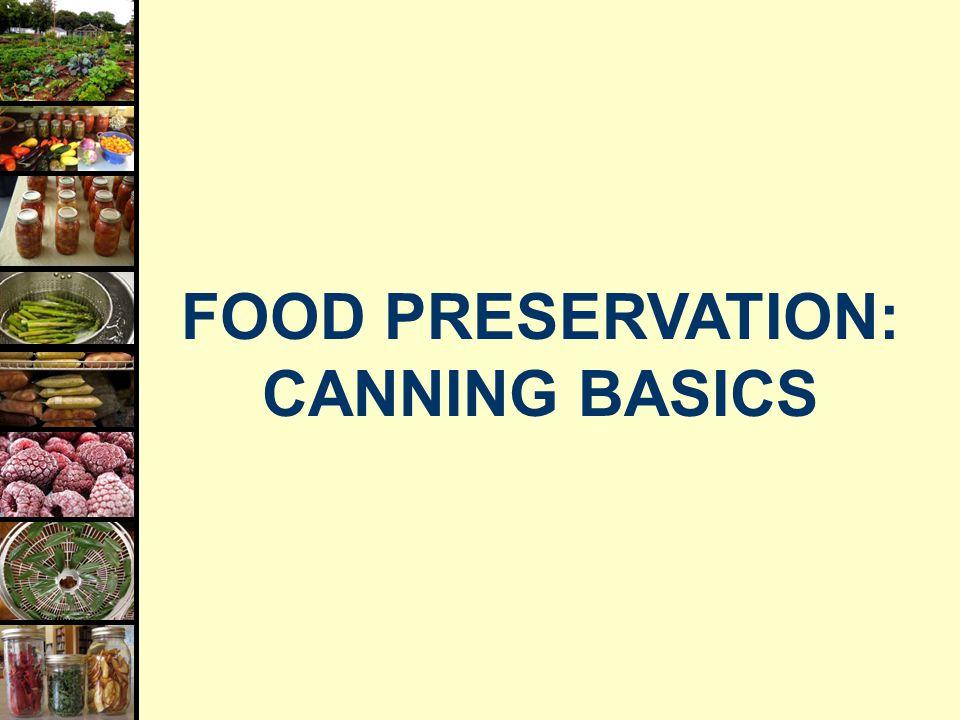 Food Preservation Canning Basics Ppt Video Online Download