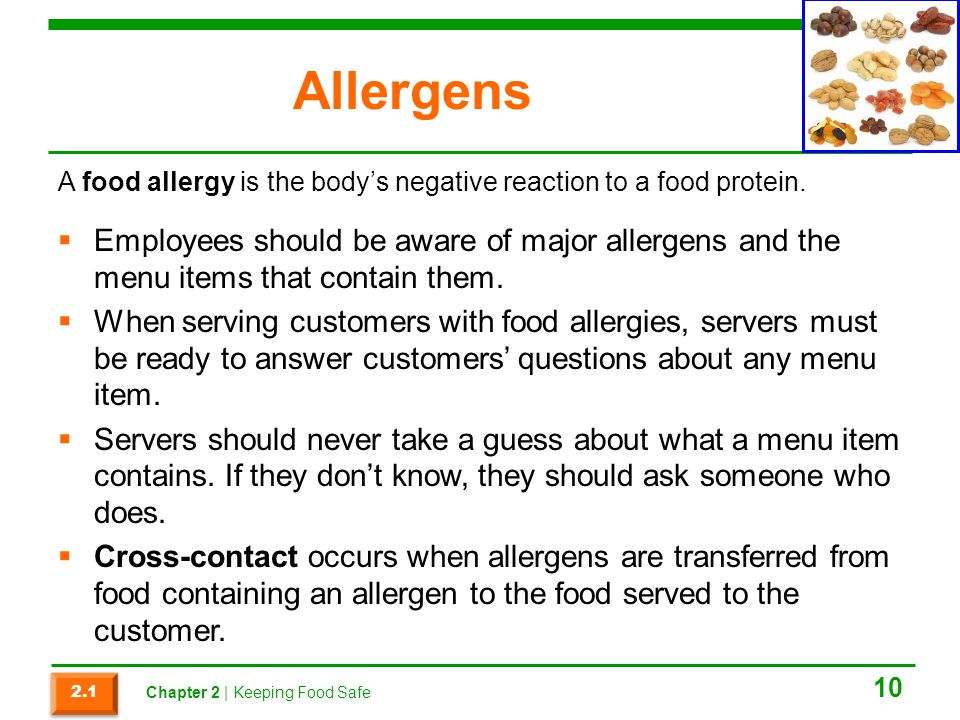 Allergens A food allergy is the body's negative reaction to a food protein.