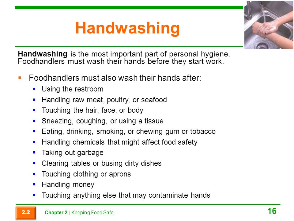 Handwashing Foodhandlers must also wash their hands after:
