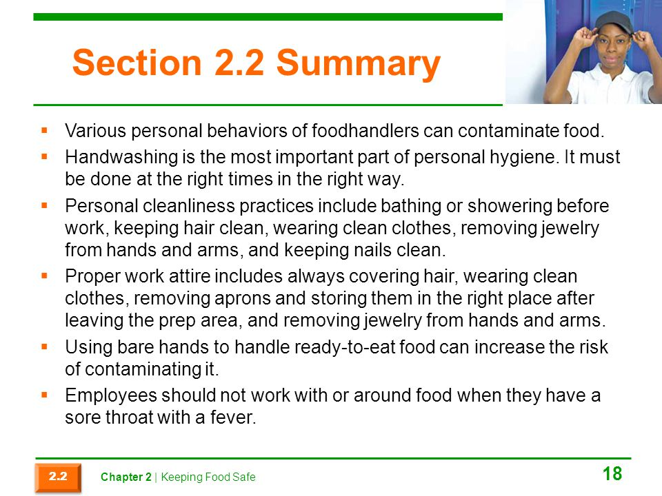 Section 2.2 Summary Various personal behaviors of foodhandlers can contaminate food.