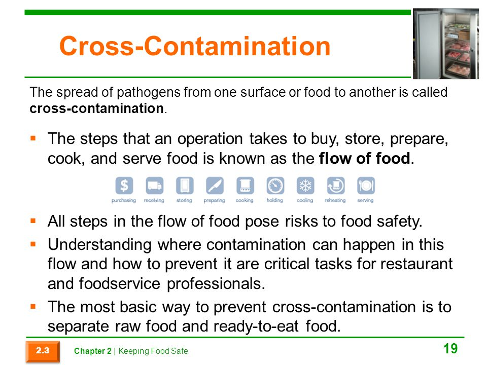 Cross-Contamination The spread of pathogens from one surface or food to another is called cross-contamination.
