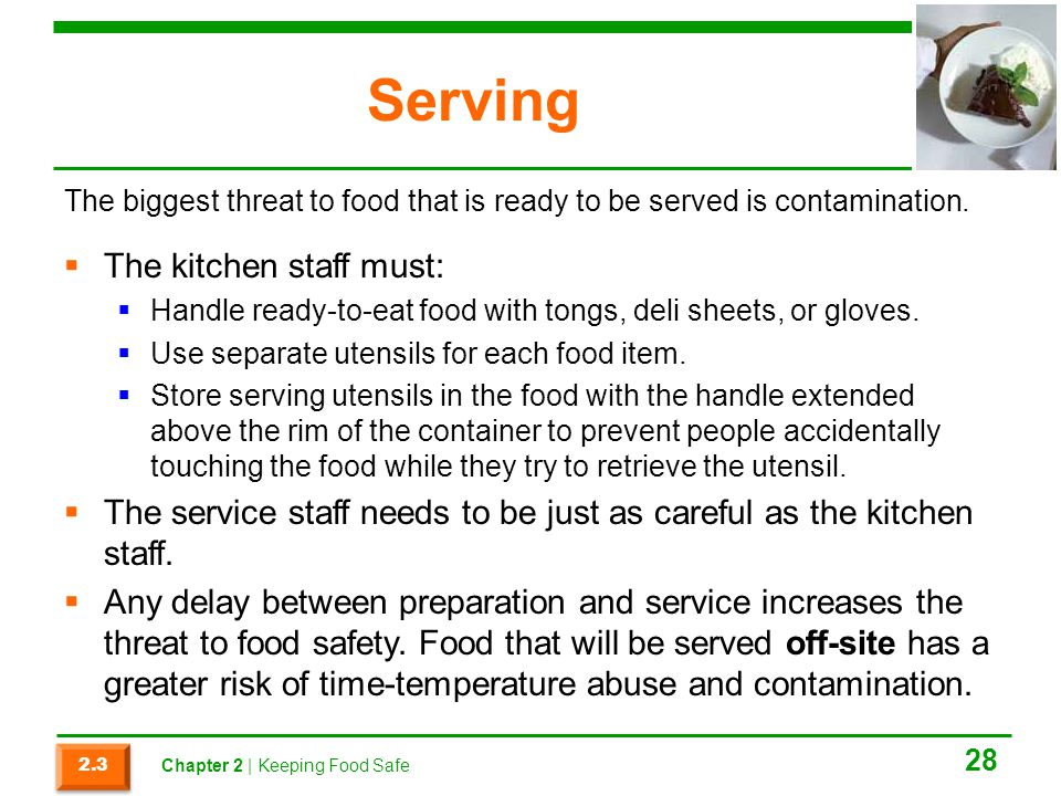 Serving The kitchen staff must: