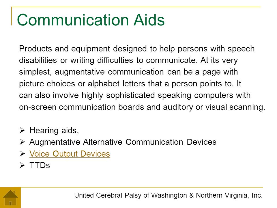 Communication Aids Products and equipment designed to help persons with speech. disabilities or writing difficulties to communicate. At its very.