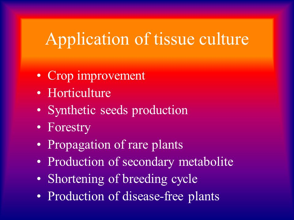 Application of tissue culture