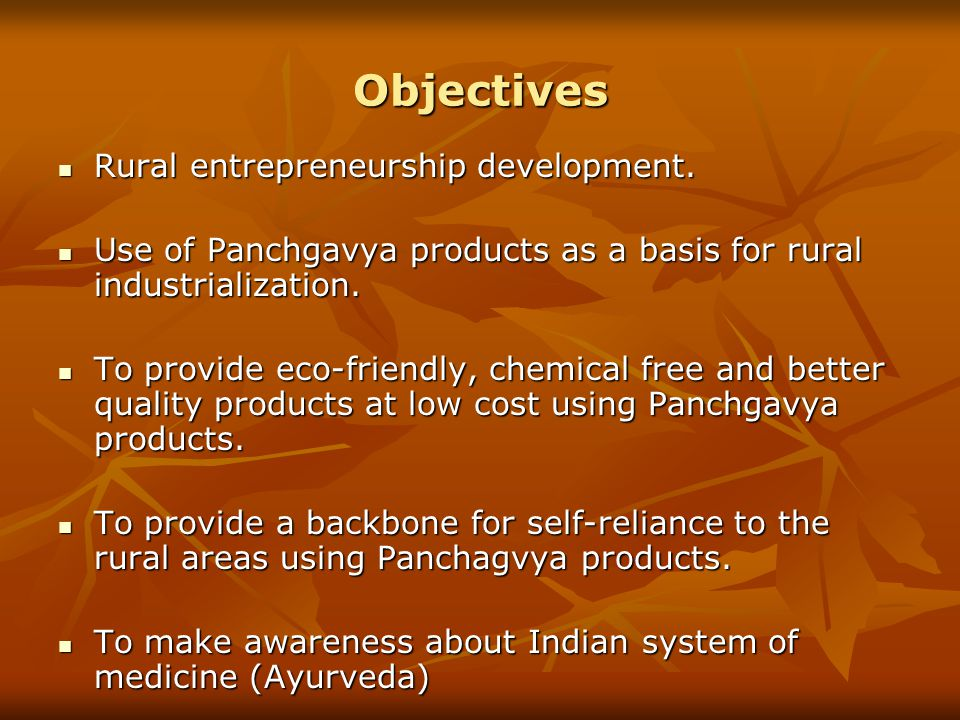 Objectives Rural entrepreneurship development.