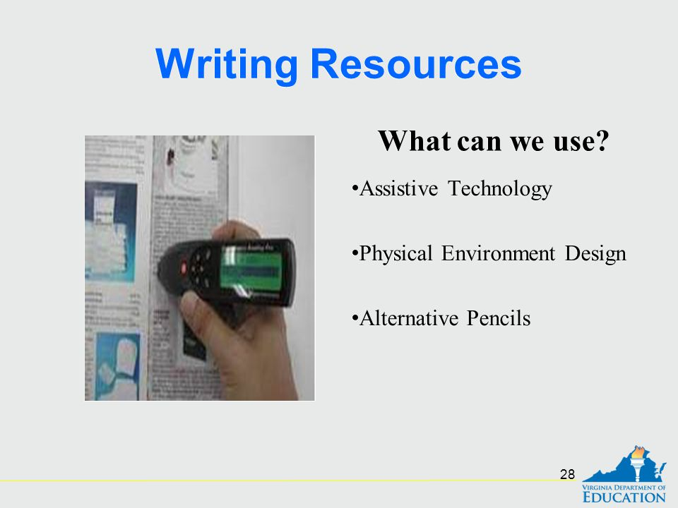 Writing Resources What can we use Assistive Technology