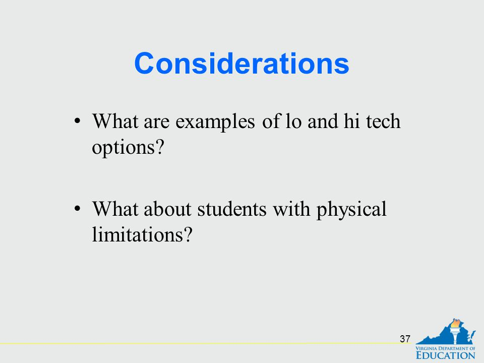 Considerations What are examples of lo and hi tech options
