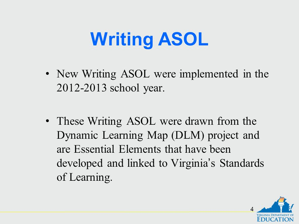 Writing ASOL New Writing ASOL were implemented in the 2012-2013 school year.