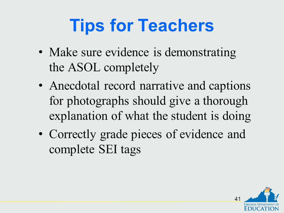 Tips for Teachers Make sure evidence is demonstrating the ASOL completely.