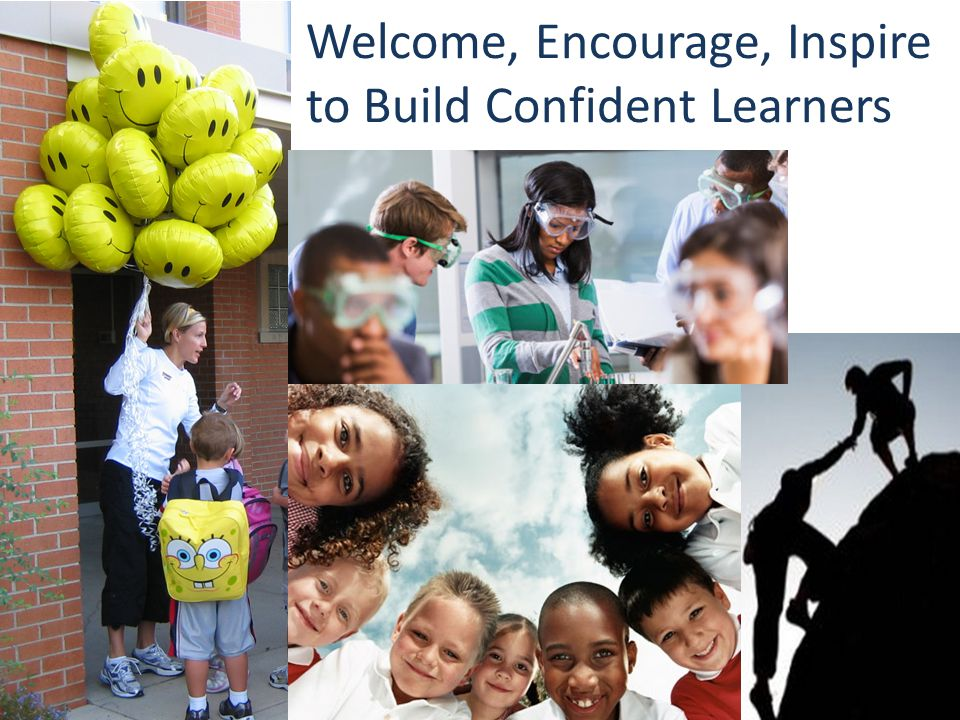 Welcome, Encourage, Inspire to Build Confident Learners