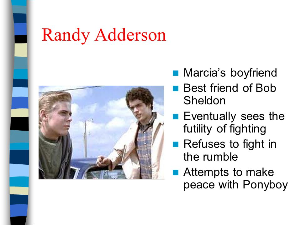 Randy Adderson Marcia's boyfriend Best friend of Bob Sheldon
