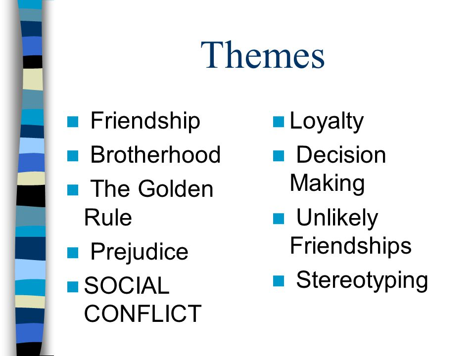 Themes Friendship Brotherhood The Golden Rule Prejudice