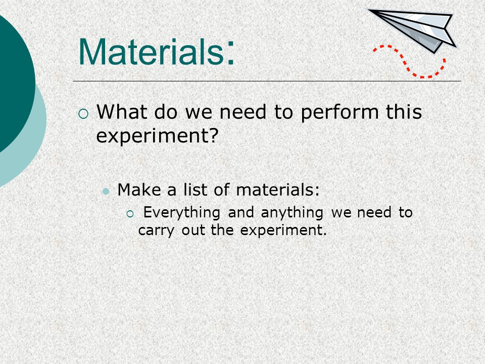 Materials: What do we need to perform this experiment