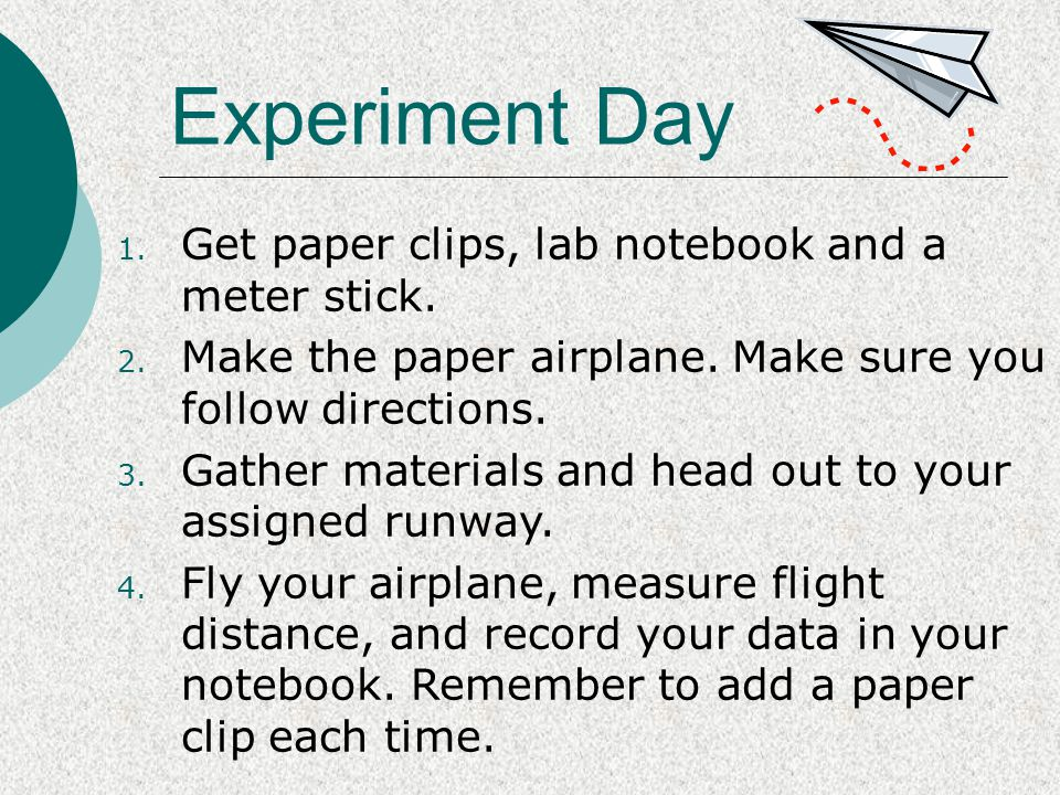 Experiment Day Get paper clips, lab notebook and a meter stick.