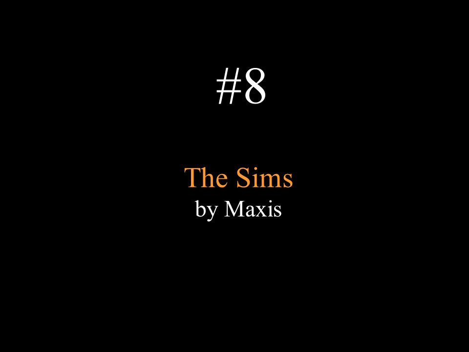#8 The Sims by Maxis
