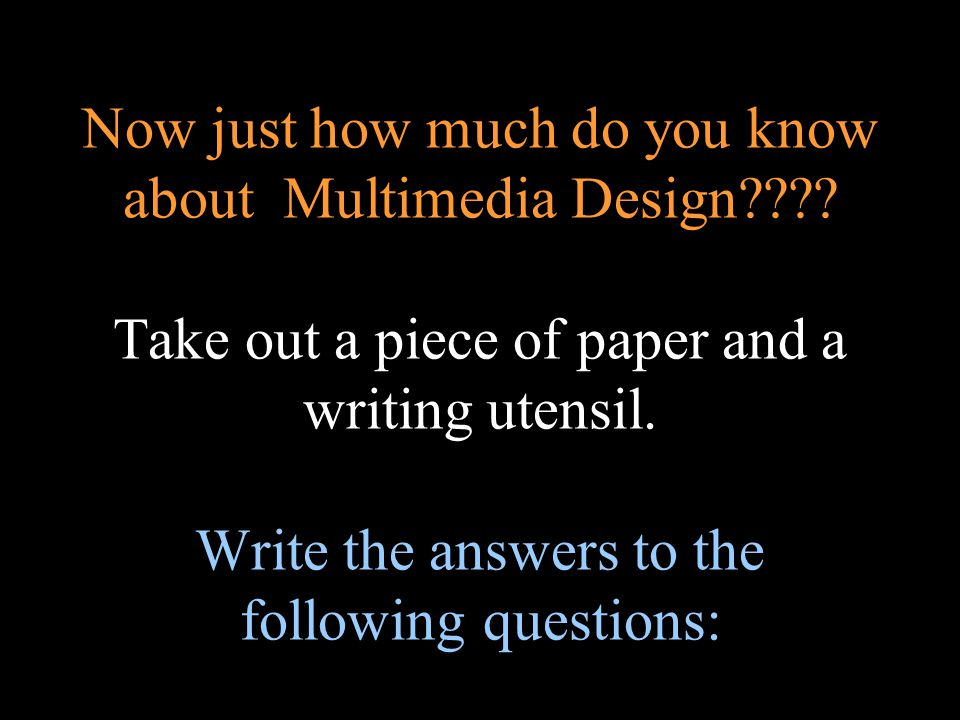 Now just how much do you know about Multimedia Design