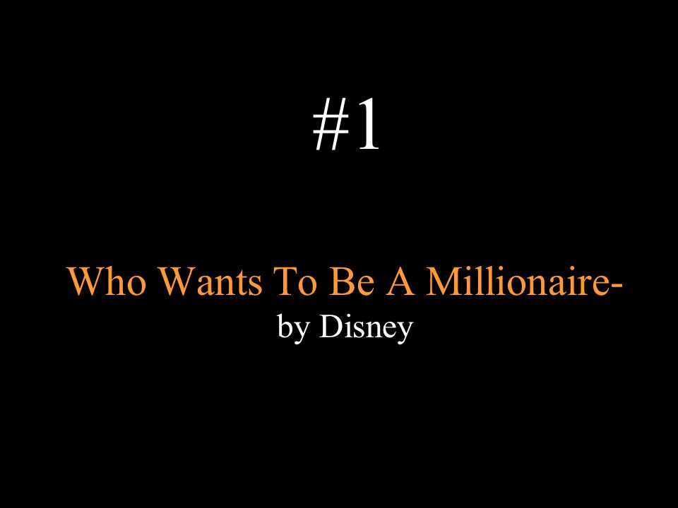 Who Wants To Be A Millionaire- by Disney