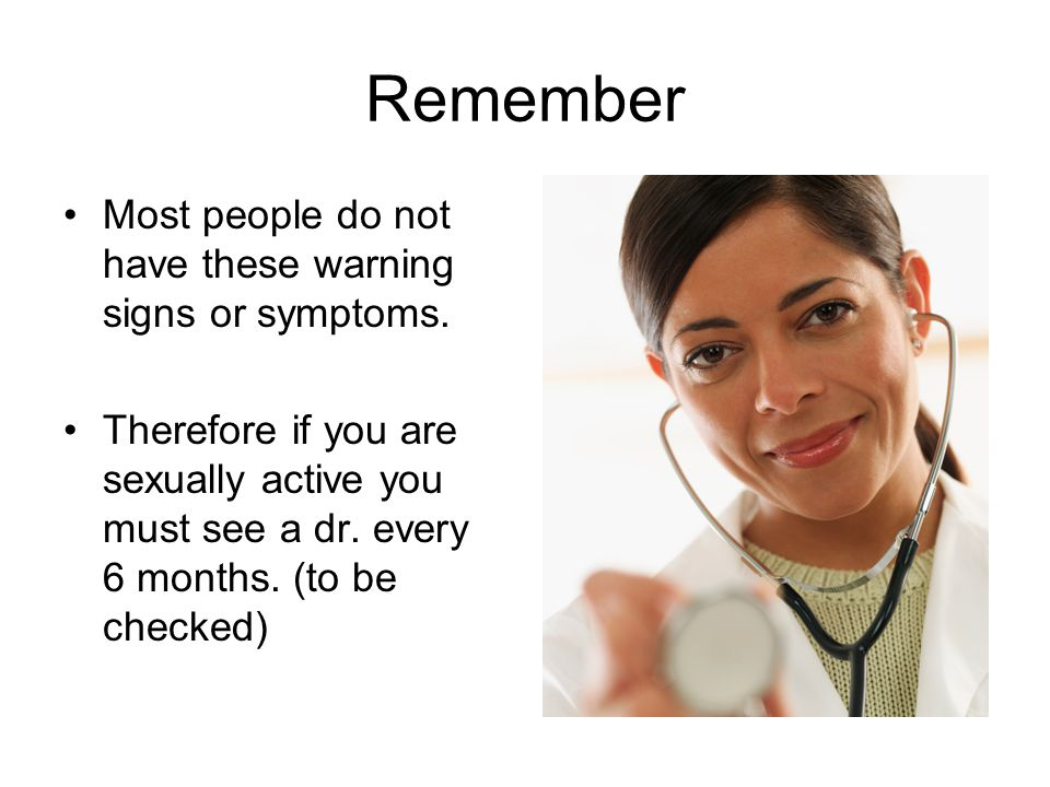Remember Most people do not have these warning signs or symptoms.
