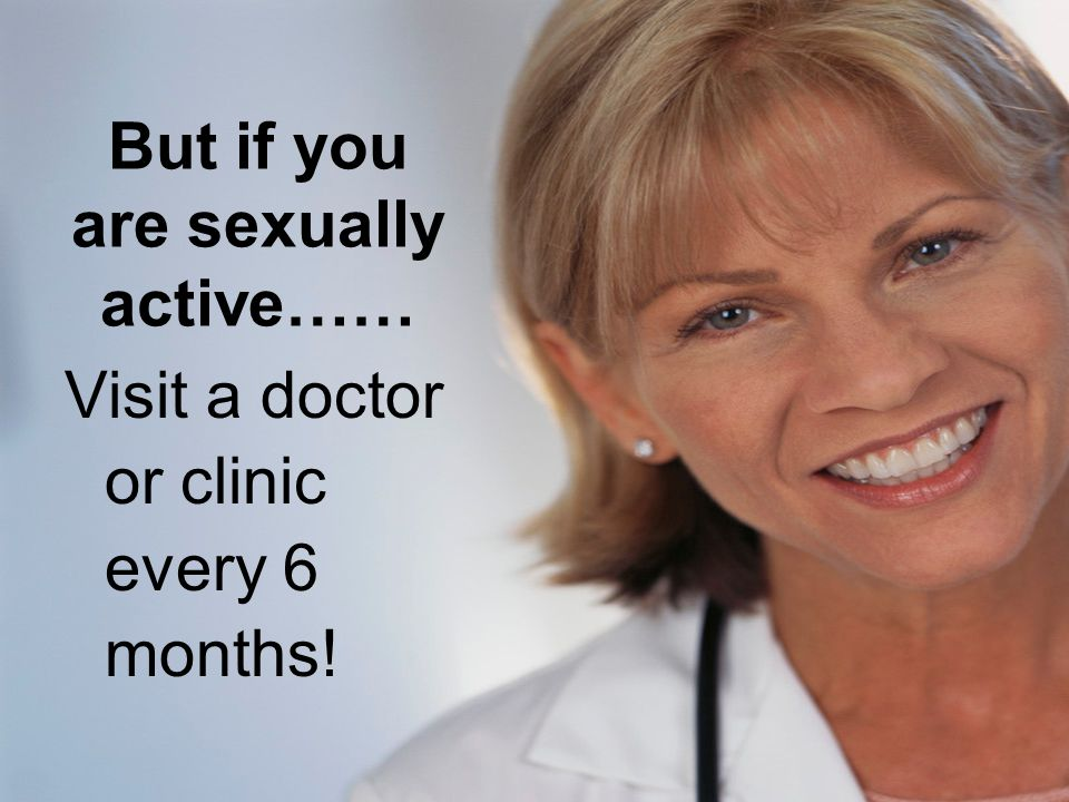 But if you are sexually active……