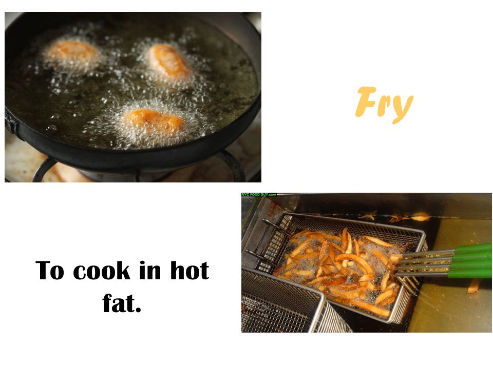 Fry To cook in hot fat.