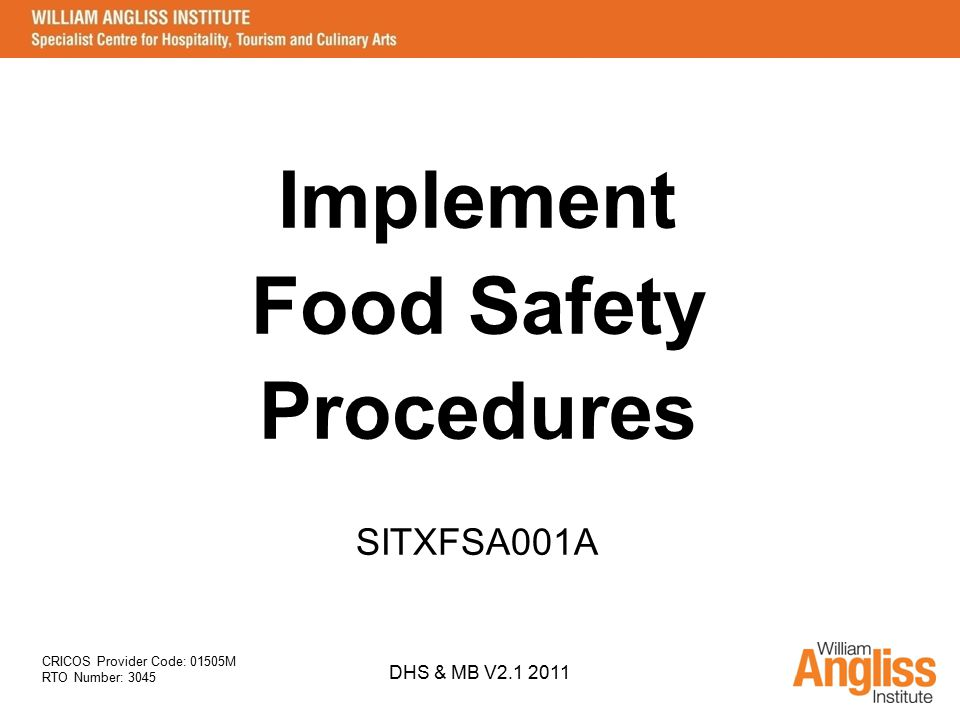Implement Food Safety Procedures SITXFSA001A DHS & MB V2.1 2011
